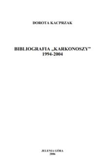 """Bibliografia Jelenia Góra w """"Karkonoszach"""" 1994-2004"""
