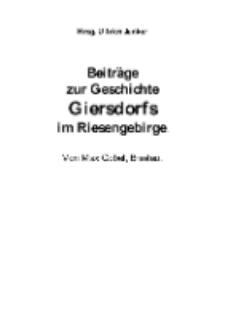 Beiträge zur Geschichte Giersdorfs im Riesengebirge [Dokument elektroniczny]