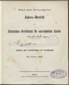 Jahres-Bericht der Schlesischen Gesellchaft für vaterländische Kultur: Arbaiten und Veränderungen der Gesellschaft im Jahre 1857. 35