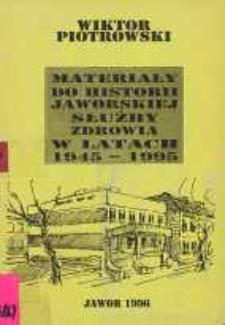 Materiały do historii jaworskiej służby zdrowia w latach 1945-1995