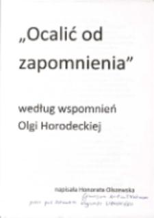 """""""Ocalić od zapomnienia"""" według wspomnień Olgi Horodeckiej"""