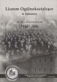 Liceum Ogólnokształcące w Jaworze : karty z dziejów liceum 1946-2006
