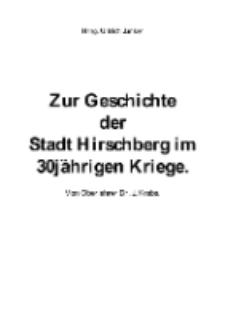 Zur Geschichte der Stadt Hirschberg im 30 jährigen Kriege [Dokument elektroniczny]