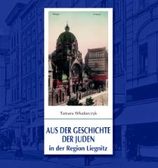 Aus Der Geschichte Der Juden in Der Region Liegnitz [Dokument elektroniczny]