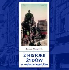 Z historii Żydów w regionie legnickim [Dokument elektroniczny]