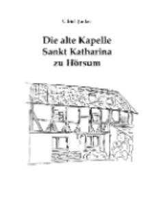 Die alte Kapelle Sankt Katharina zu Hörsum [Dokument elektroniczny]