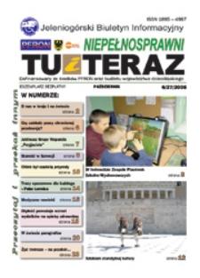 Niepełnosprawni Tu i Teraz : jeleniogórski biuletyn informacyjny niepełnosprawnych, 2008, nr 6 (27)