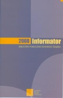 Informator 2008 : biblioteki publiczne Dolnego Śląska