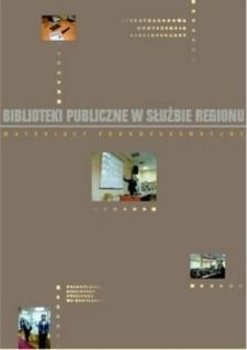 Biblioteki publiczne w służbie regionu : materiały pokonferencyjne