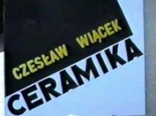 Czesław Wiącek - Ceramika, Grafika [Film]