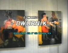Edward Dwurnik. Malarstwo [Film]
