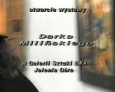"""Otwarcie wystawy Darka Milińskiego """"Obrazki tułacze"""" [Film]"""