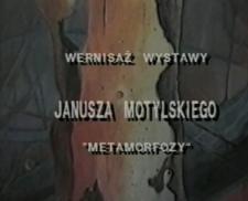 """Wernisaż wystawy Janusza Motylskiego """"Metamorfozy"""" [Film]"""