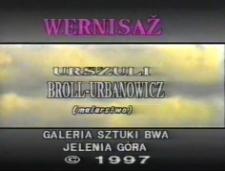 Wernisaż wystawy Urszuli Broll-Urbanowicz (malarstwo) [Film]