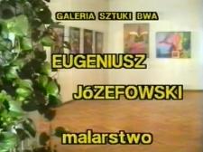 Eugeniusz Józefowski - Malarstwo [Film]