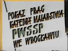 Malarstwo pracowników Katedry Malarstwa PWSSP we Wrocławiu [Film]