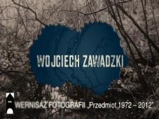 Wojciech Zawadzki. Przedmiot 1972-2012 [Film]