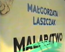 Małgorzata Laszczak. Malarstwo [Film]
