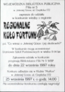 Regionalne koło fortuny : co wiesz o Jeleniej Górze i jej okolicach? - afisz [Dokument życia społecznego]