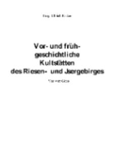 Vor- und frühgeschichtliche Kultstätten des Riesen- und Jsergebirges Von Max Göbel [Dokument elektroniczny]