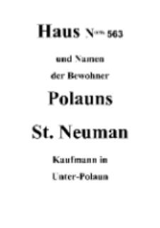 Haus Norn. 563 und Namen der Bewohner Polauns St. Neuman Kaufmann in Unter- Polaun [Dokument elektroniczny]