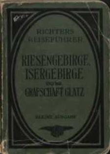 Das Riesengebirge nebst Iser- und dem Waldenburger Gebirge und der Grafschaft Glatz