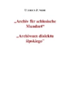 Archiv für schlesische Mundart = Archiwum dialektu śląskiego [Dokument elektroniczny]