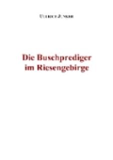 Die Buschprediger im Riesengebirge [Dokument elektroniczny]