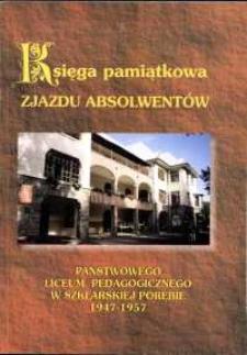 Księga pamiątkowa Zjazdu Absolwentów Państwowego Liceum Pedagogicznego w Szklarskiej Porębie : 1947-1957