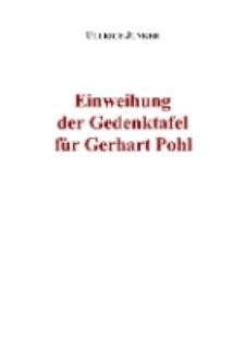Einweihung der Gedenktafel für Gerhart Pohl [Dokument elektroniczny]
