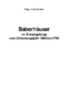 Baberhäuser im Riesengebirge vom Gründungsjahr 1664 bis 1795 [Dokument elektroniczny]