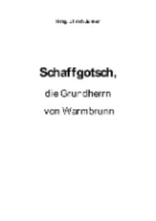 Schaffgotsch, die Grundherrn von Warmbrunn [Dokument elektroniczny]