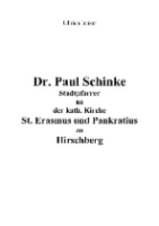Dr. Paul Schinke Stadtpfarrer an der kath. Kirche St. Erasmus und Pankratius zu Hirschberg [Dokument elektroniczny]