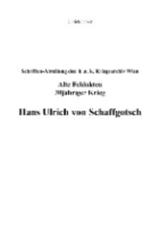 Schriften-Abteilung des k .u. k. Kriegsarchiv Wien, Alte Feldakten 30jähriger Krieg, Hans Ulrich von Schaffgotsch [Dokument elektroniczny]