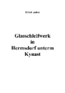 Glasschleifwerk in Hermsdorf unterm Kynast [Dokument elektroniczny]