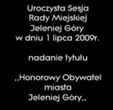 Nadanie tytułu Honorowego Obywatela Miasta Jeleniej Góry Ryszardowi Kaczorowskiemu [Film]