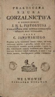 Praktyczna nauka gorzalnictwa : z niemieckiego J. H. L. Pistoryusa z dołączeniem opisu nowego gorzalnego aparatu iego wynalazku