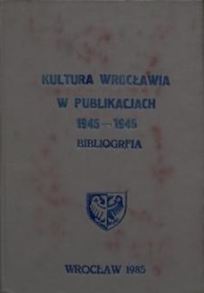 Kultura Wrocławia w publikacjach 1945-1946 : bibliografia