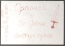 Opowieść o Sir Johnie : dzielnym rycerzu