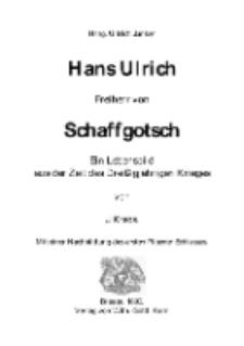 Hans Ulrich Freiherr von Schaffgotsch - Ein Lebensbild aus der Zeit des Dreißigjährien Krieges [Dokument elektroniczny]