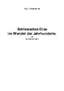 Schlesisches Glasim Wandel der Jahrhunderte [Dokument elektroniczny]