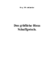 Das gräfliche Haus Schaffgotsch [Dokument elektroniczny]