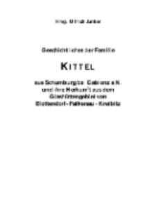 Geschichtliches der Familie Kittel aus Schumburg bei Gablonz a. N. und ihre Herkunft aus dem Glashüttengebiet von Blottendorf - Falkenau - Kreibitz [Dokument elektroniczny]