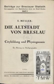Die Altstadt von Breslau : Citybildung und Physiognomie : ein Beitrag zur Stadtgeographie