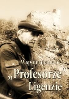 """Wspomnienia o """"Profesorze"""" Ligenzie"""