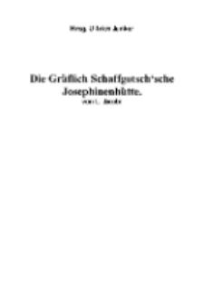 Die Gräflich Schaffgotsch'sche Josephinenhütte [Dokument elektroniczny]