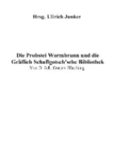 Die Probstei Warmbrunn und die Gräflich Schaffgotsch'sche Bibliothek [Dokument elektroniczny]