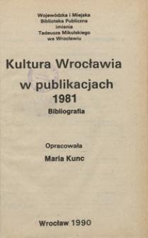 Kultura Wrocławia w publikacjach 1981 : bibliografia