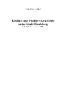Kirchen- und Prediger-Geschichte in der Stadt Hirschberg [Dokument elektroniczny]