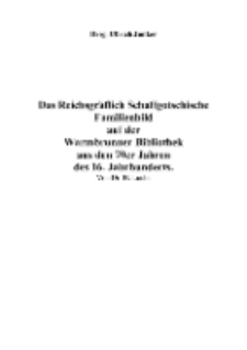 Das Reichsgräflich Schaffgotschische Familienbild auf der Warmbrunner Bibliothek aus den 70er Jahren des 16. Jahrhunderts [Dokument elektroniczny]